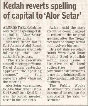 Borneo Post. 2009. Kedah reverts spelling of capital to 'Alor Setar'. January 15, 2009 Edition.