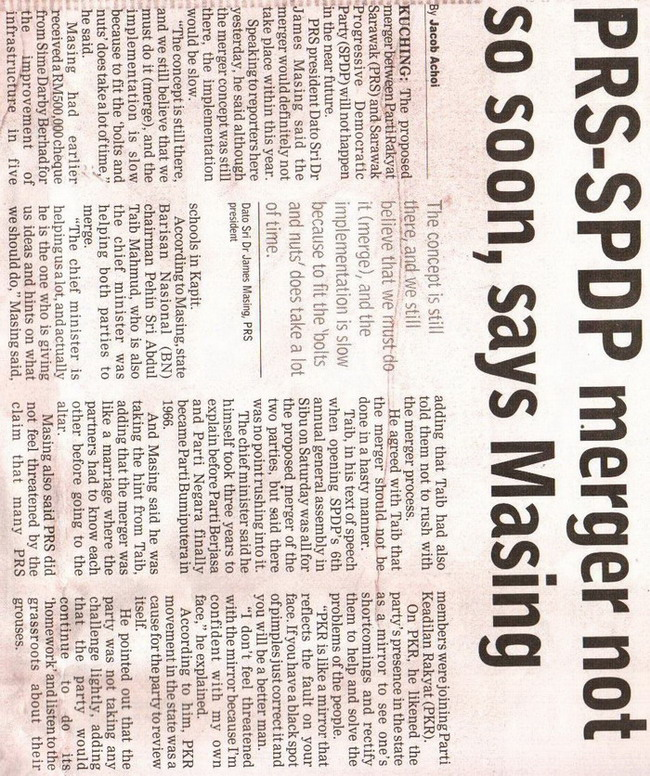 Borneo Post. 2009. PRS-SPDP merger not so soon, says Masing. January ?, 2009 Edition.